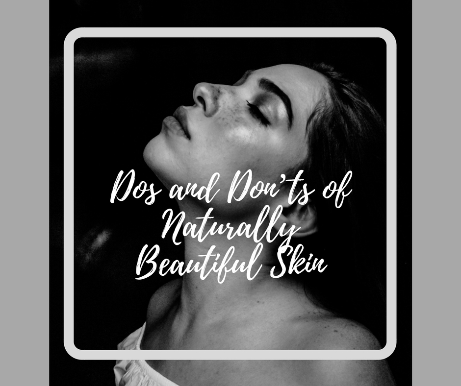 Dos and Don'ts of Naturally Beautiful Skin kasey ma thestylewright